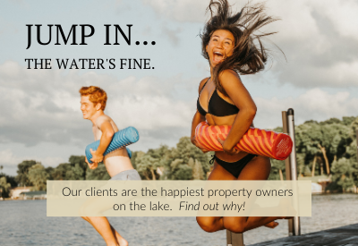 Our clients are the happiest property owners on the lake.(2)